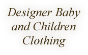Designer Baby and Children clothing